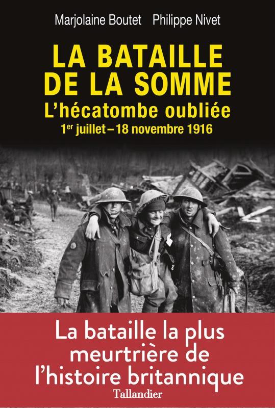 LA BATAILLE DE LA SOMME - L'HECATOMBE OUBLIEE 1ER JUILLET-18 NOVEMBRE 1916
