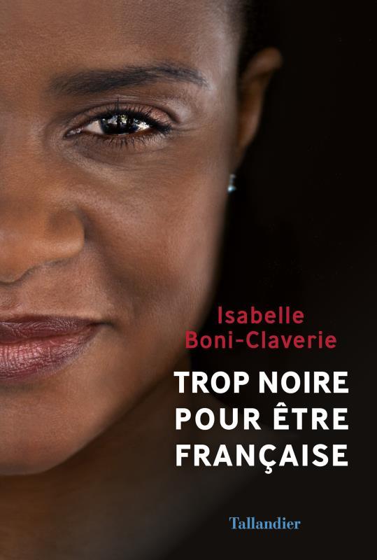 TROP NOIRE POUR ETRE FRANCAISE