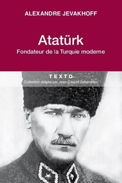 KEMAL ATATURK PERE FONDATEUR DE LA TURQUIE