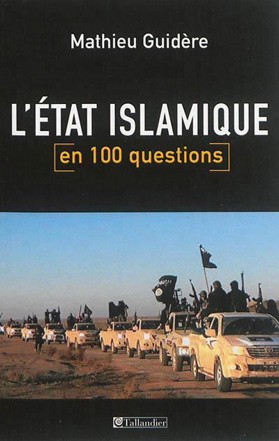 L ETAT ISLAMIQUE EN 100 QUESTIONS