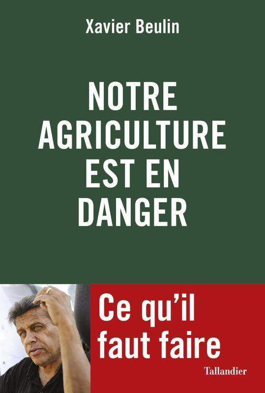 NOTRE AGRICULTURE EST EN DANGER. CE QU'IL FAUT FAIRE