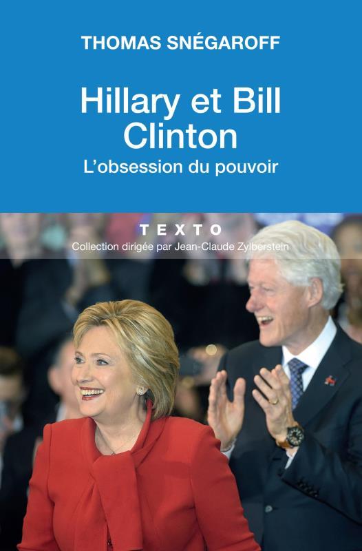 HILLARY ET BILL CLINTON L'OBSESSION DU POUVOIR