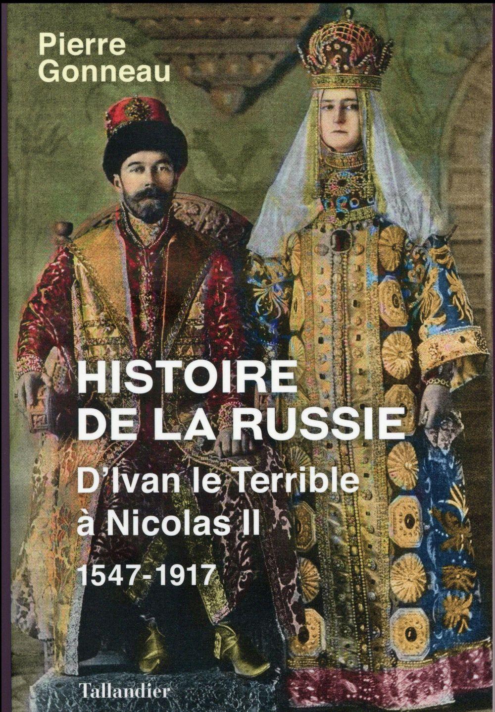 HISTOIRE DE LA RUSSIE D'IVAN LE TERRIBLE A NICOLAS II - 1547-1917