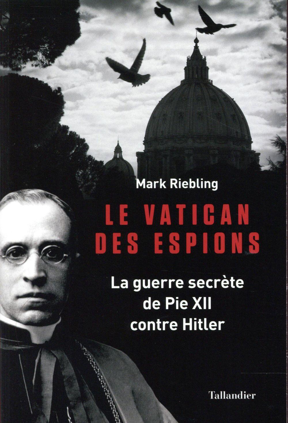 LE VATICAN DES ESPIONS - LE GUERRE SECRETE DE PIE XII CONTRE HITLER