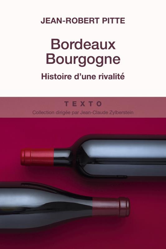 BORDEAUX-BOURGOGNE - HISTOIRE D'UNE RIVALITE