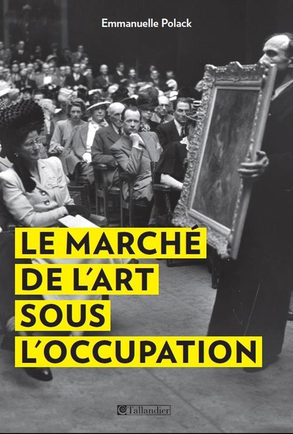 LE MARCHE DE L ART SOUS L OCCUPATION