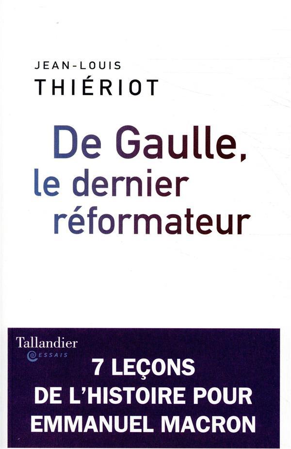 DE GAULLE LE DERNIER REFORMATEUR 1958-1962