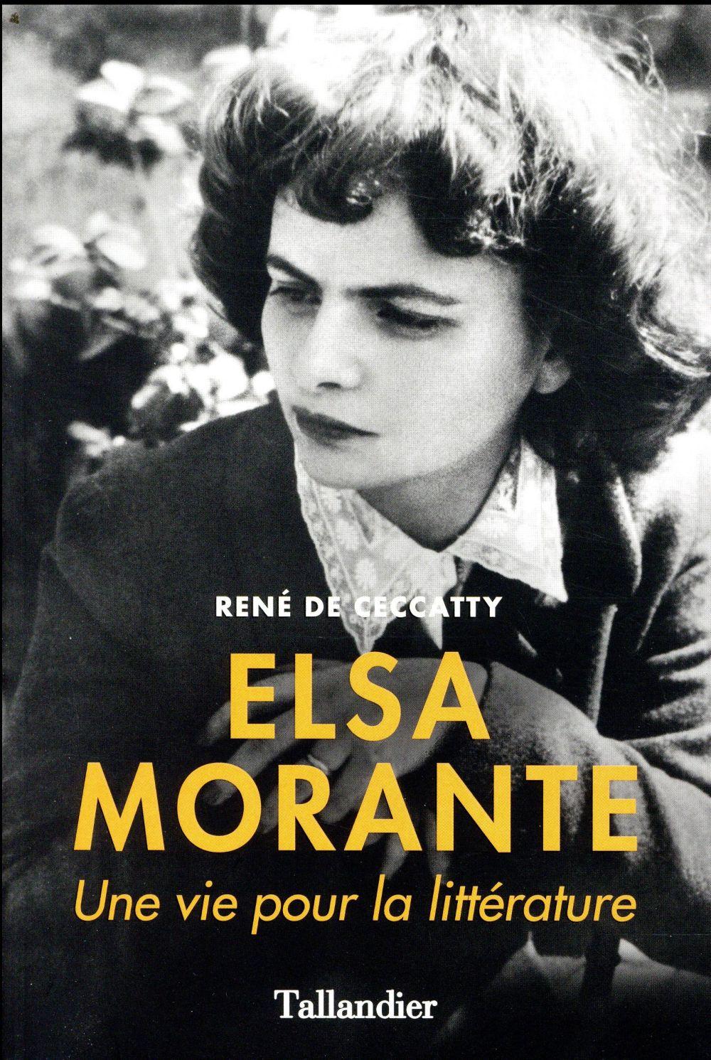 ELSA MORANTE - UNE VIE POUR LA LITTERATURE