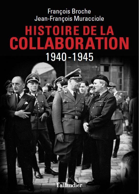 HISTOIRE DE LA COLLABORATION - 1940-1945