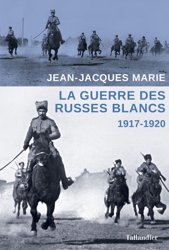 LA GUERRE DES RUSSES BLANCS - 5 DECEMBRE 1917 22 OCTOBRE 1922
