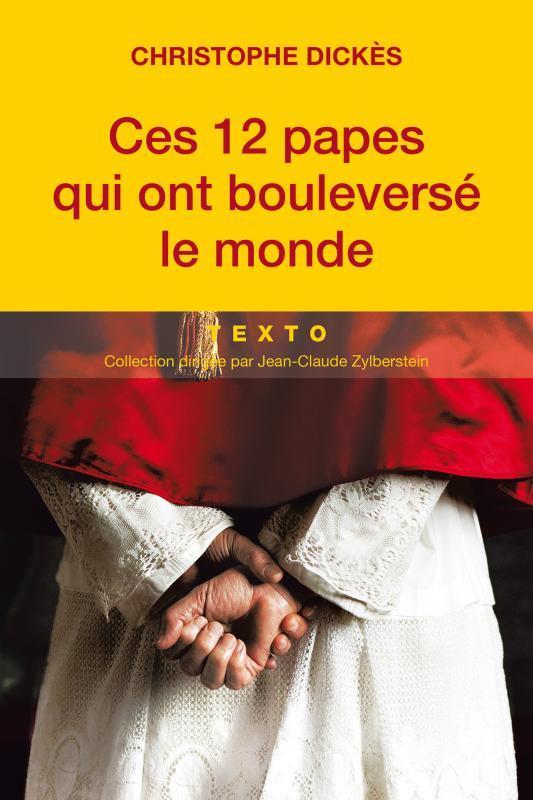 CES 12 PAPES QUI ONT BOULEVERSE LE MONDE