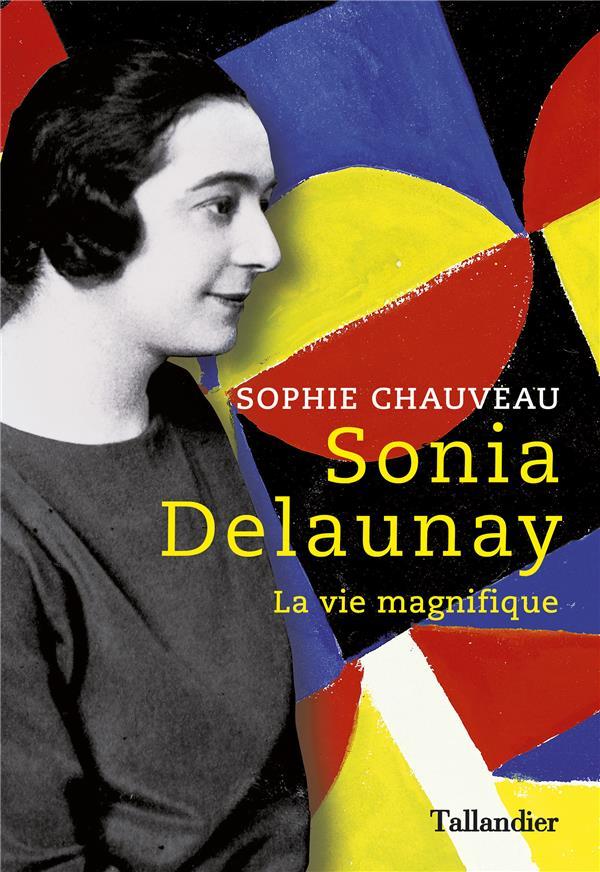 SONIA DELAUNAY - LA VIE MAGNIFIQUE