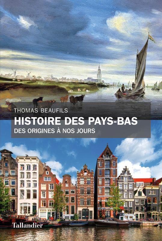 HISTOIRE DES PAYS-BAS - DES ORIGINES A NOS JOURS