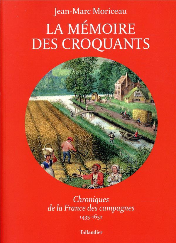 LA MEMOIRE DES CROQUANTS - CHRONIQUES DE LA FRANCE DES CAMPAGNES
