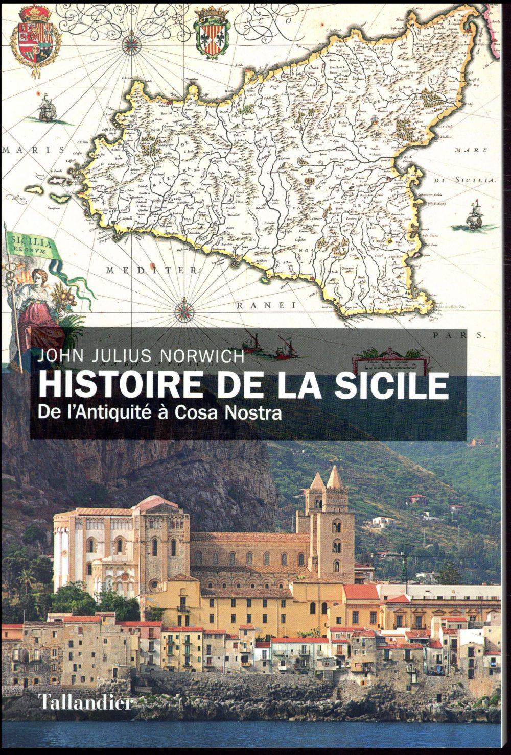 HISTOIRE DE LA SICILE - DE L'ANTIQUITE A COSA NOSTRA