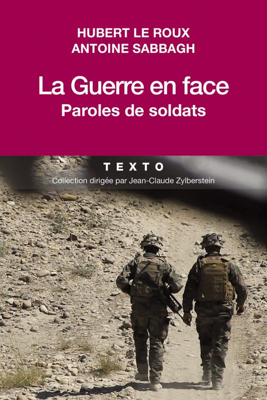 LA GUERRE EN FACE - PAROLES DE SOLDATS