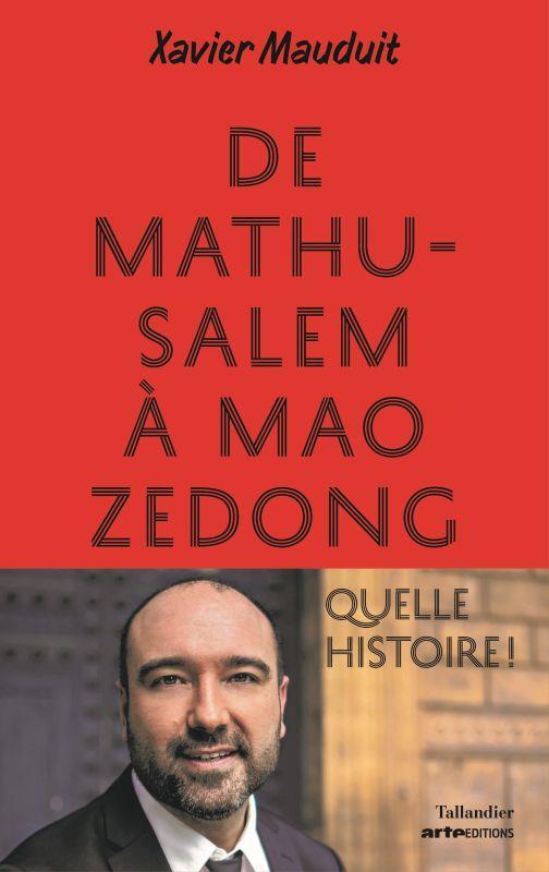 DE MATHUSALEM A MAO ZEDONG QUELLE HISTOIRE !