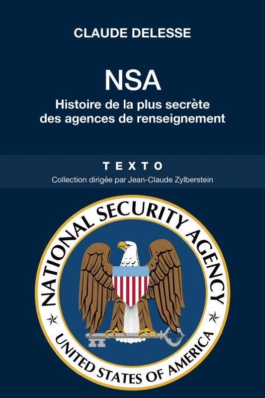 NSA - HISTOIRE DE LA PLUS SECRETE DES AGENCES DE RENSEIGNEMENT