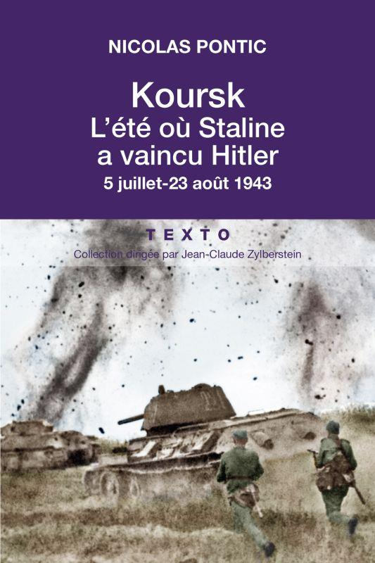 KOURSK L'ETE OU STALINE A VAINCU HITLER