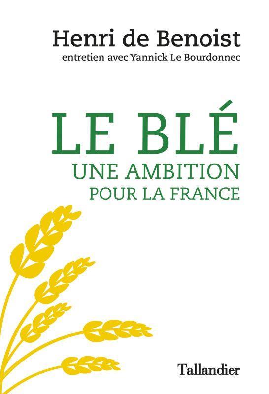 LE BLE UNE AMBITION POUR LA FRANCE - ENTRETIEN
