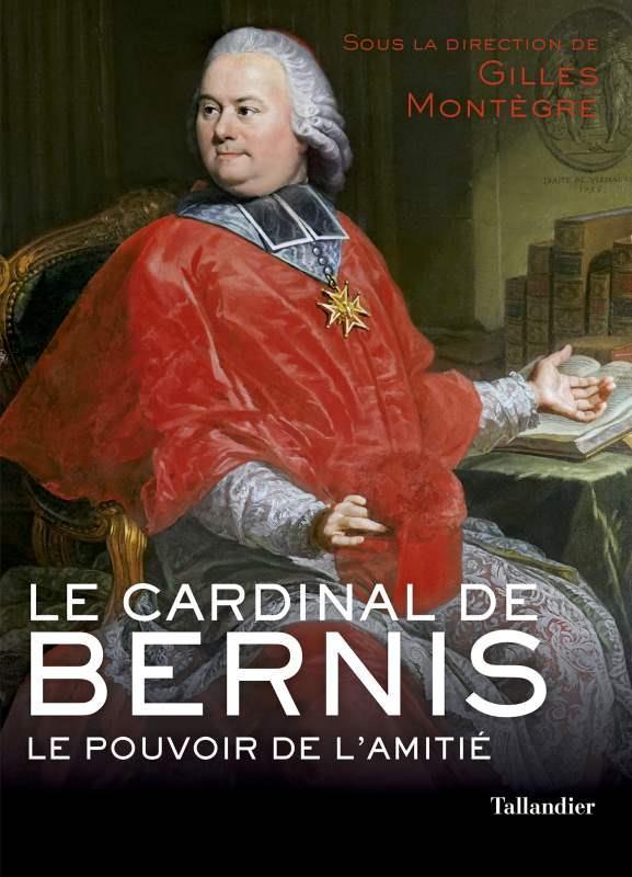 LE CARDINAL DE BERNIS - LE POUVOIR DE L'AMITIE
