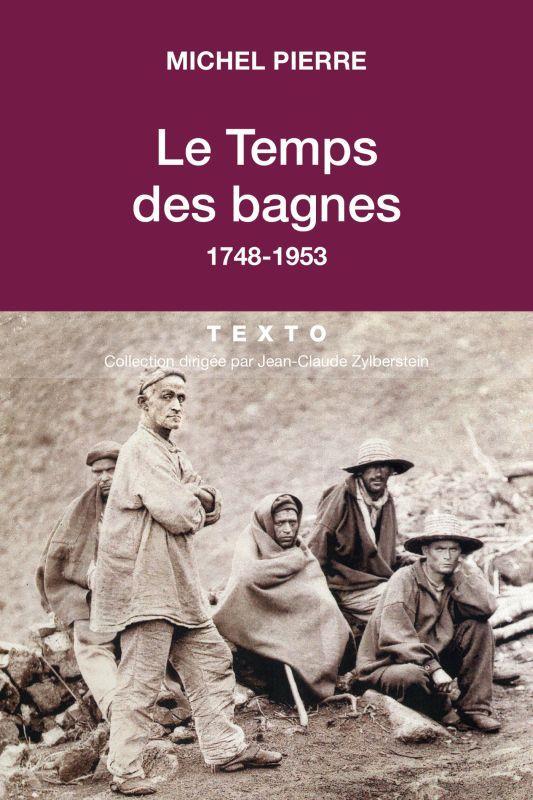 LE TEMPS DES BAGNES 1748-1953
