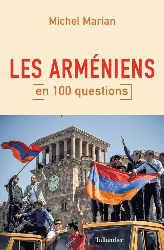 LES ARMENIENS EN 100 QUESTIONS
