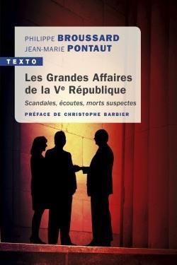 LES GRANDES AFFAIRES DE LA VEME REPUBLIQUE - SCANDALES, ECOUTES, MORTS SUSPECTES
