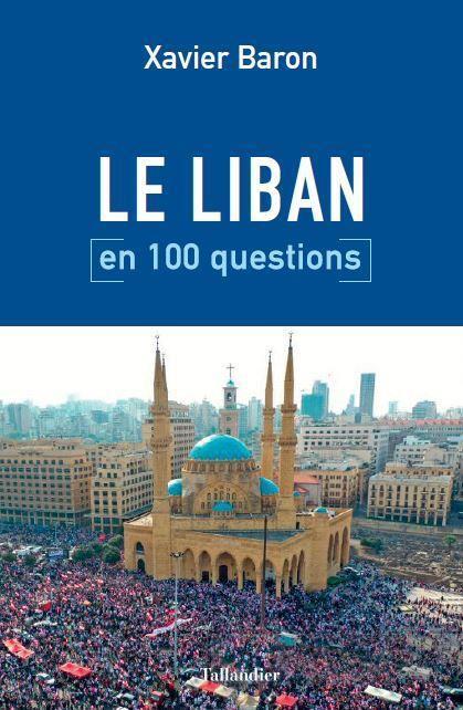 LE LIBAN EN 100 QUESTIONS - UNE EXCEPTION MENACEE