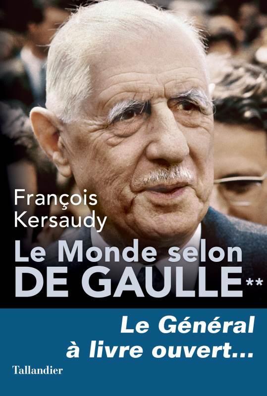 LE MONDE SELON DE GAULLE - TOME 2 - LE GENERAL A LIVRE OUVERT...