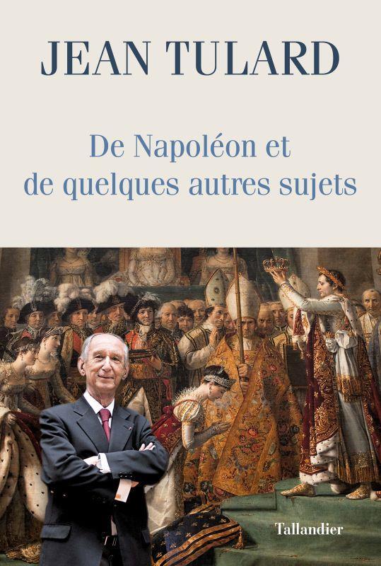 DE NAPOLEON ET DE QUELQUES AUTRES SUJETS - CHRONIQUES