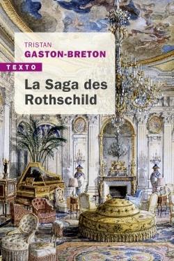 LA SAGA DES ROTHSCHILD - L'ARGENT, LE POUVOIR ET LE LUXE