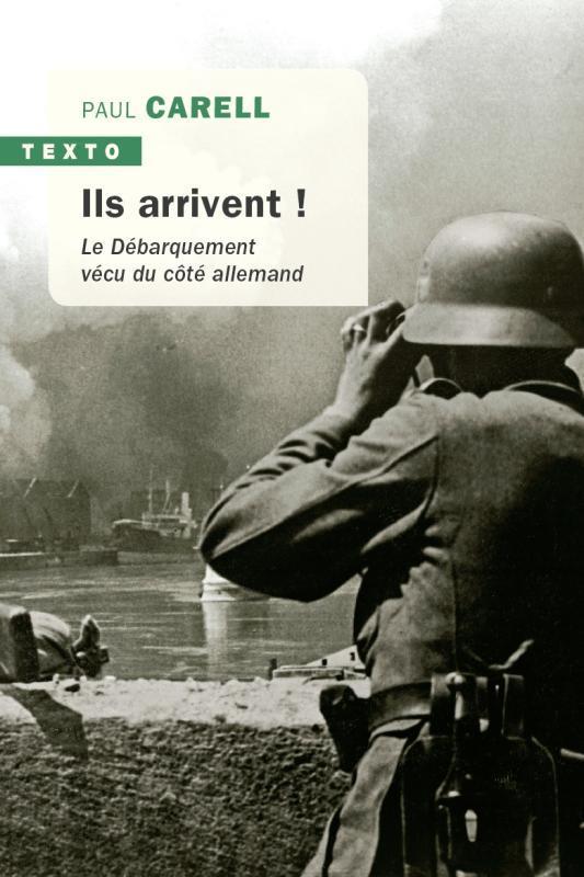 ILS ARRIVENT ! - LE DEBARQUEMENT VECU DU COTE ALLEMAND