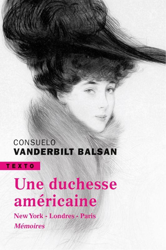 UNE DUCHESSE AMERICAINE - NEW YORK LONDRES PARIS MEMOIRES