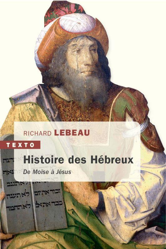 UNE HISTOIRE DES HEBREUX - DE MOISE A JESUS