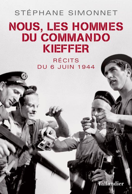 NOUS, LES HOMMES DU COMMANDO KIEFFER - RECITS DU 6 JUIN 1944