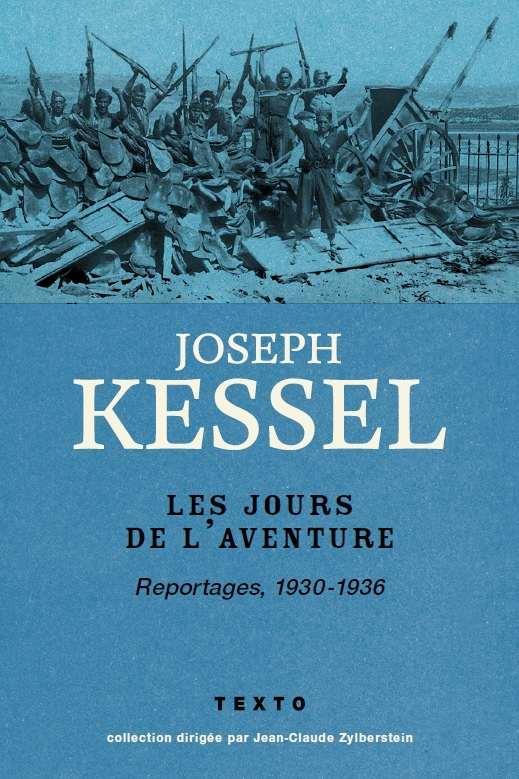 LES JOURS DE L'AVENTURE - REPORTAGES 1930-1936