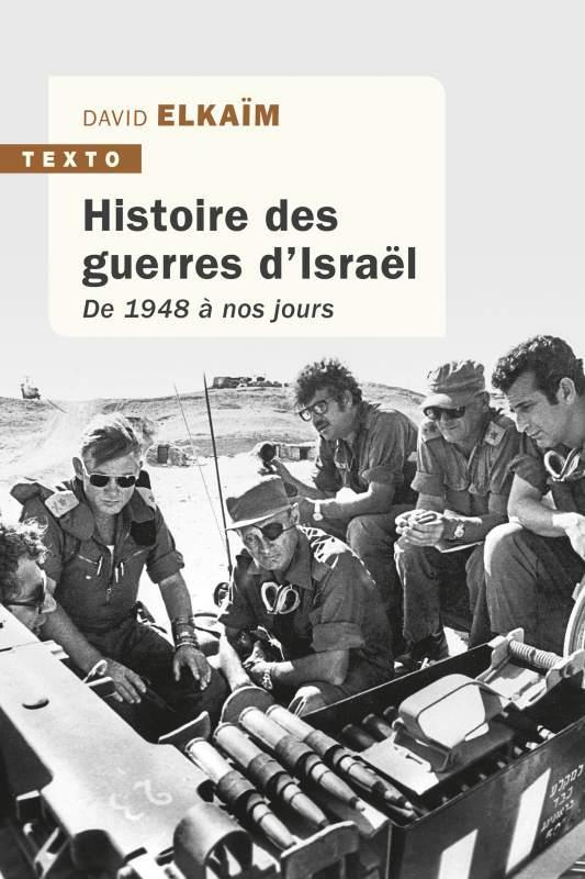 HISTOIRE DES GUERRES D'ISRAEL - DE 1948 A NOS JOURS
