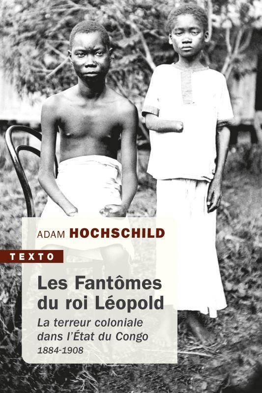 LES FANTOMES DU ROI LEOPOLD - LA TERREUR COLONIALE DANS L'ETAT DU CONGO