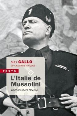 L'ITALIE DE MUSSOLINI - VINGT ANS D'ERE FASCISTE