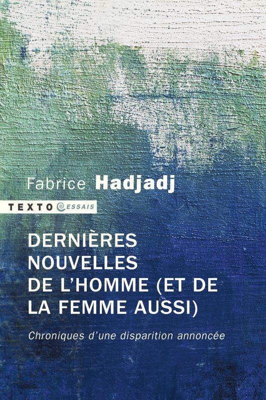 DERNIERES NOUVELLES DE L'HOMME (ET DE LA FEMME AUSSI) - CHRONIQUES D'UNE DISPARITION ANNONCEE