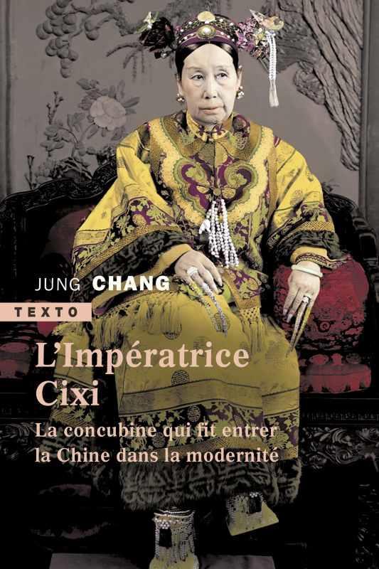 L'IMPERATRICE CIXI - LA CONCUBINE QUI FIT ENTRER LA CHINE DANS LA MODERNITE