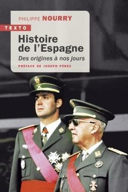 HISTOIRE DE L'ESPAGNE - DES ORIGINES A NOS JOURS