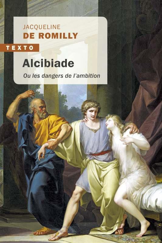 ALCIBIADE - OU LES DANGERS DE L'AMBITION