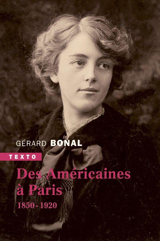 DES AMERICAINES A PARIS - 1850 - 1920