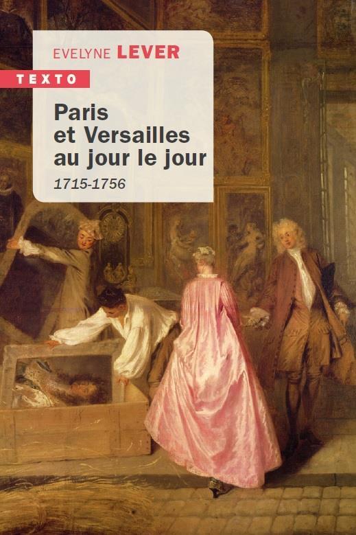 CHRONIQUE DE LA COUR AU JOUR LE JOUR - 1715-1756