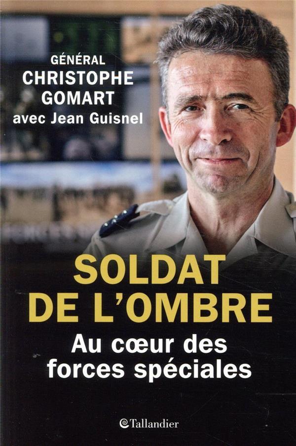 SOLDAT DE L'OMBRE - AU COEUR DES FORCES SPECIALES