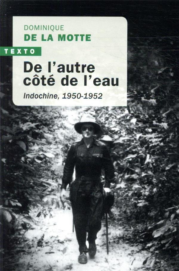 DE L'AUTRE COTE DE L'EAU - INDOCHINE, 1950-1952