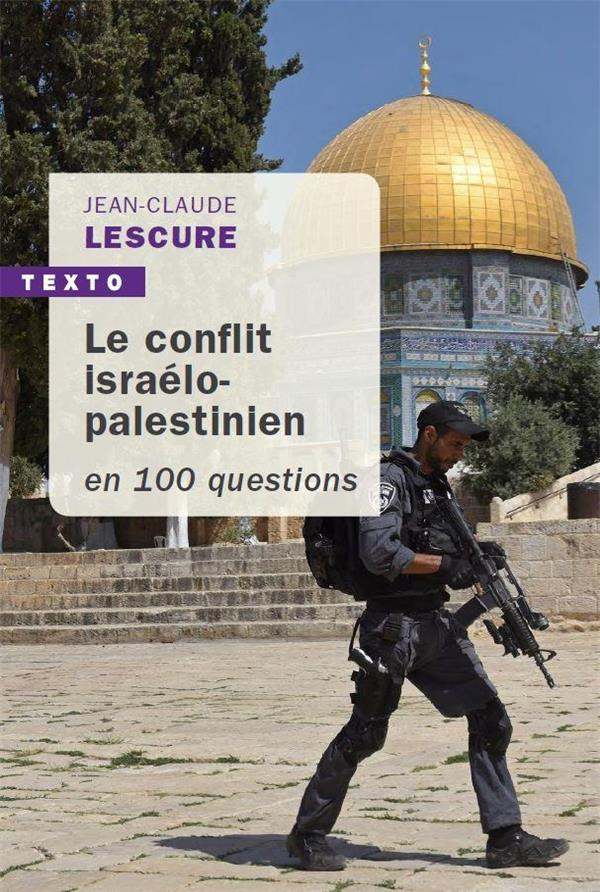 LE CONFLIT ISRAELO-PALESTINIEN EN 100 QUESTIONS