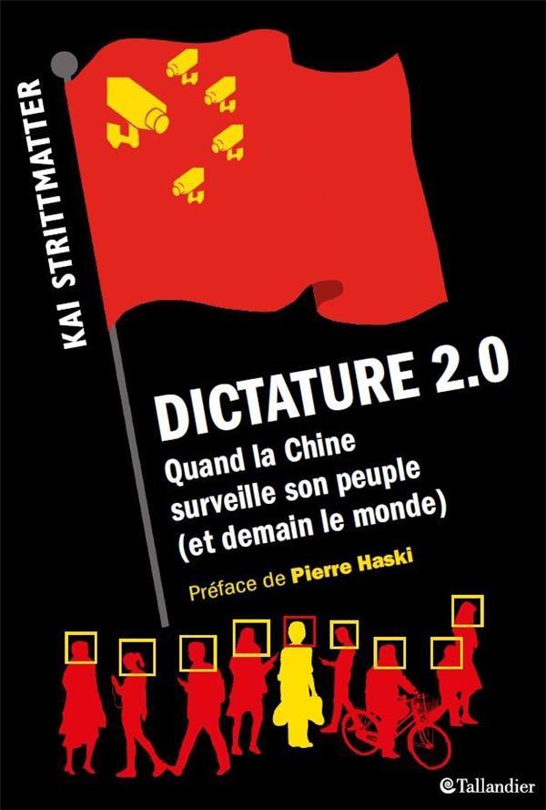 DICTATURE 2.0 - QUAND LA CHINE SURVEILLE SON PEUPLE ET BIENTOT LE MONDE